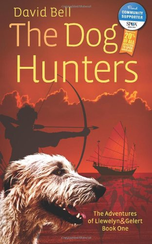 The Dog Hunters SPCA Auckland Edition: The Adventures of Llewelyn and Gelert Book One (Volume 1)