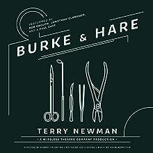 Burke & Hare Radio/TV Program by Terry Newman, Joe Siddons - editor, Robert Valentine - director Narrated by Rob Crouch, Jonathan Clarkson