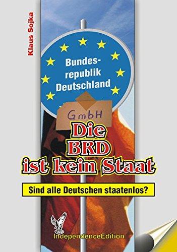 Die BRD ist kein Staat (Dokumentation): Sind alle Deutschen staatenlos?