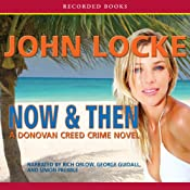 Now & Then: A Donovan Creed Novel | John Locke