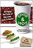 Good and Hot: Gay Erotic Romance, Rob Rosen, 1461126533