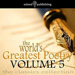 The World's Greatest Poetry Volume 5 Audiobook