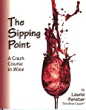 The Sipping Point: A Crash Course in Wine