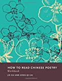 How to Read Chinese Poetry Workbook (How to Read Chinese Literature)