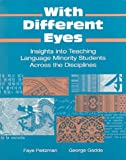img - for With Different Eyes: Insights Into Teaching Language Minority Students Across the Disciplines book / textbook / text book
