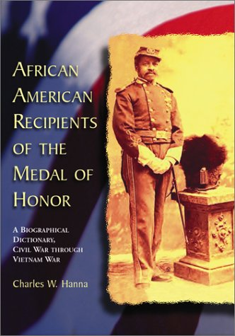African American Recipients of the Medal of Honor: A Biographical Dictionary, Civil War Through Vietnam War by Brand: McFarland