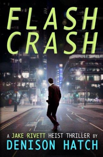 Download Flash Crash: A Jake Rivett Heist Thriller pdf