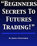 Beginners Secrets to Futures Trading