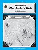 A Guide for Using Charlotte's Web in the Classroom, Patsy Carey, 1557344353