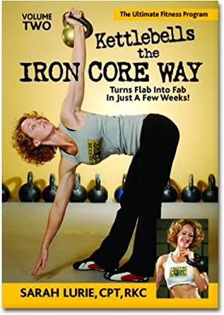 Kettlebells The Iron Core Way Volume 2 Complete Guide To Kettlebell Training With Follow Along