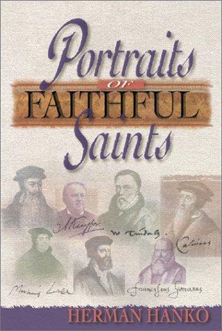 Portraits of Faithful Saints by Herman C Hanko (1999-01-01) ()