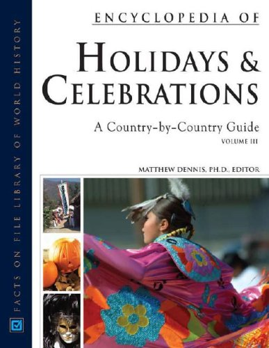 Encyclopedia of Holidays And Celebrations: A Country-by-country Guide (Three Volume Set)