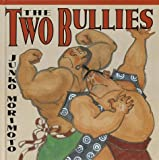 The Two Bullies, Junko Morimoto, 0517800624