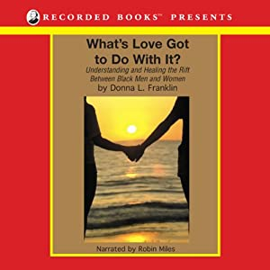What's Love Got to Do with It? Audiobook