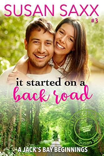 It Started on a Back Road - Small Town Military Romance & a Jack's Bay Beginnings (Real Men Book 3) by [Saxx, Susan]