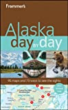 Frommer's Alaska Day by Day, Charles P. Wohlforth, 0470562331