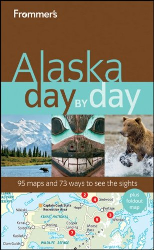 Frommer's Alaska Day by Day (Frommer's Day by Day - Full Size)
