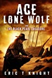 img - for Ace Lone Wolf and the Black Pearl Treasure (Lone Wolf Howls) (Volume 3) book / textbook / text book