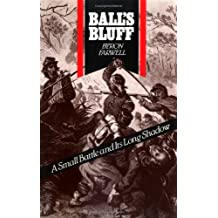 Balls Bluff: A Small Battle and Its Long Shadow