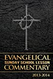 2013-2014 Evangelical Sunday School Lesson Commentary