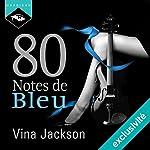 80 Notes de Bleu | Vina Jackson