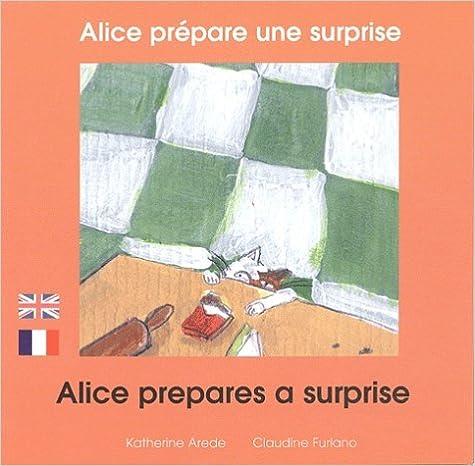 Livre gratuits en ligne Alice prépare une surprise: Edition bilingue français-anglais pdf
