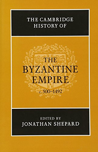 The Cambridge History of the Byzantine Empire c.500-1492
