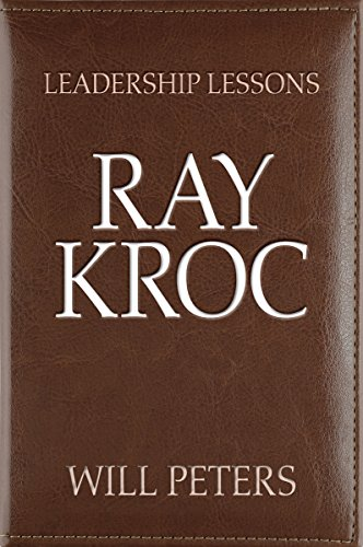 Leadership Lessons: Ray Kroc (English Edition)
