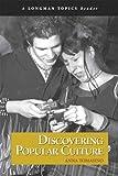 Discovering Popular Culture (A Longman Topics Reader)