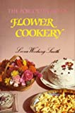 Forgotten Art of Flower Cookery, The