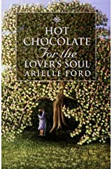 Hot Chocolate for the Lover's Soul: 101 True Stories of Soul Mates Paperback