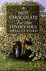 Hot Chocolate for the Lover's Soul: 101 True Stories of Soul Mates