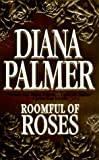 Roomful of Roses, Diana Palmer, 1551664186