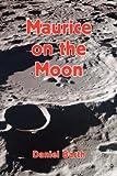 Maurice on the Moon, Daniel Barth, 1425724337