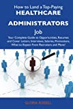 How to Land a Top-Paying Healthcare Administrators Job, Gloria Russell, 1486117546