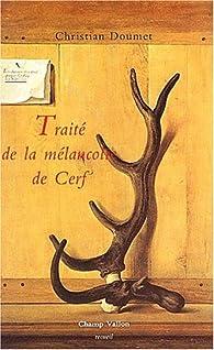 Traité de la mélancolie de cerf par Christian Doumet
