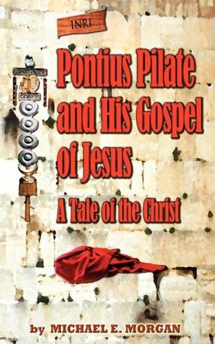 Pontius Pilate's Gospel of Jesus