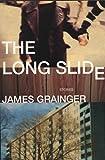 The Long Slide: Stories