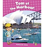 img - for Penguin Kids 2 Tom at the Harbour Reader CLIL (Penguin Kids (Graded Readers)) (Paperback) - Common book / textbook / text book