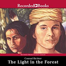 The Light in the Forest Audiobook by Conrad Richter Narrated by Joel Fabiani