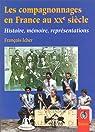 Les compagnonnages en France au 20e siècle : Histoire, mémoire, représentations