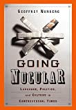 Going Nucular: Language, Politics and Culture in Confrontational Times