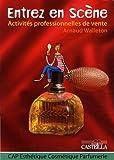 Activités professionnelles de vente CAP Esthétique Cosmétique Parfumerie : Entrez en scène