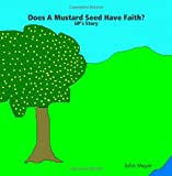 Does A Mustard Seed Have Faith? up's Story, John Meyer, 1435721519