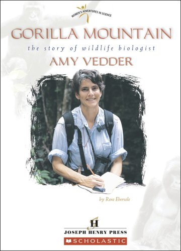 Download Gorilla Mountain: The Story of Wildlife Biologist Amy Vedder (Women's Adventures in Science (Children's Press)) pdf