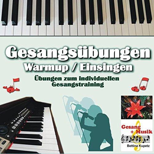 GESANGÜBUNGEN - WARMUP / EINSINGEN: Übungen zum individuellen Gesangstraining