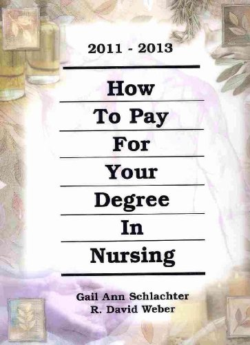 How to Pay for Your Degree in Nursing 2011-2013