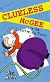 Clueless McGee and the Inflatable Pants, Jeff Mack, 0399257500
