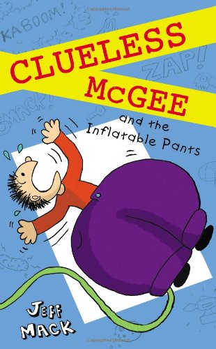 Clueless McGee and the Inflatable Pants: Book 2