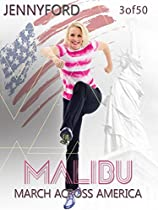 MALIBU MARCH ACROSS AMERICA (3 OF 50) JENNY FORD  DIRECTED